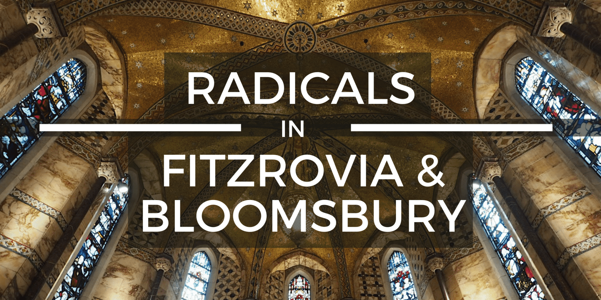Radicals in Fitzrovia and Bloomsbury Virtual Tour